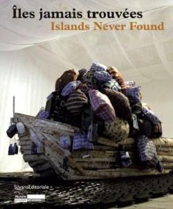 Catalogue d'exposition Islands never found