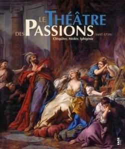 Catalogue d'exposition le théâtre des passions (1697-1759), Médée, Cléopâtre, Iphigénie