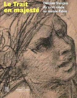 Catalogue d'exposition Le trait en majesté, musée Fabre