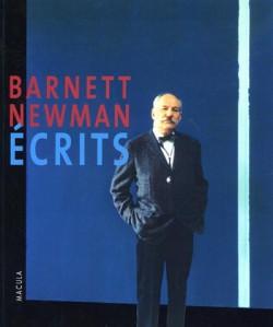Barnett Newman. Ecrits, lettres, entretiens