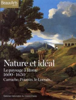 Nature et idéal, le paysage à Rome 1600-1650, Carrache, Poussin, Le Lorrain