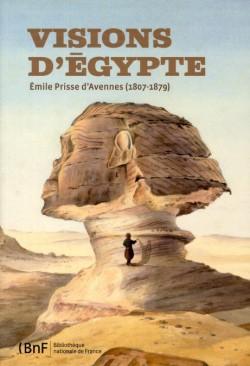 Catalogue d'exposition Visions d'Egypte, Emile Prisse d'Avennes (1807-1879)