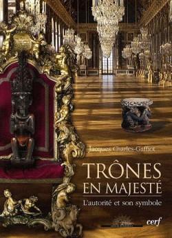 Catalogue d'exposition Trônes en majesté, l'autorité et son symbole