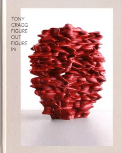 Catalogue d'exposition Tony Cragg -  figures out, figures in