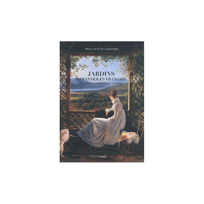 Catalogue d 39 exposition les jardins romantiques fran ais for Jardins romantiques francais