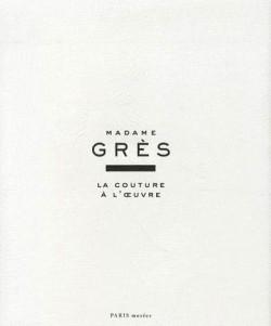 Catalogue d'exposition Madame Grès, la couture à l'oeuvre