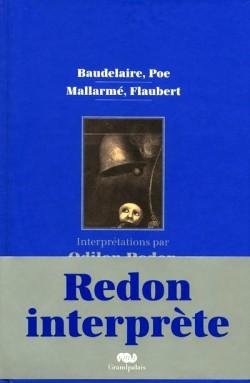 Odilon Redon interprète : Baudelaire, Poe, Mallarmé, Flaubert