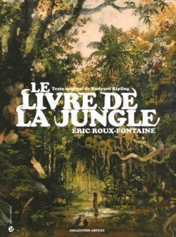 Le livre de la jungle illustré par Éric Roux-Fontaine