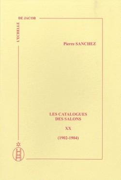 Les catalogues des Salons (1902 – 1904) Tome XX