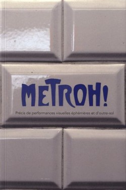 Metroh ! Précis de performances visuelles et d'outresol