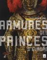 Catalogue d'exposition Armures princières d'Europe