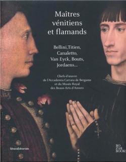 Catalogue d'exposition Maitres Venitiens et Flamands, Bozar