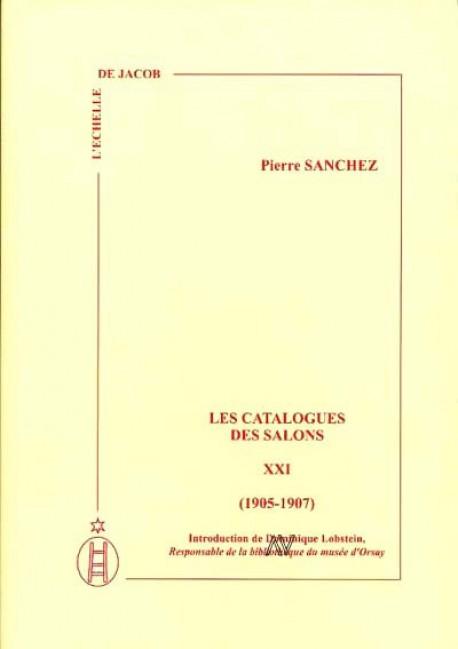 Les catalogues des Salons (1905 – 1907) Tome XXI