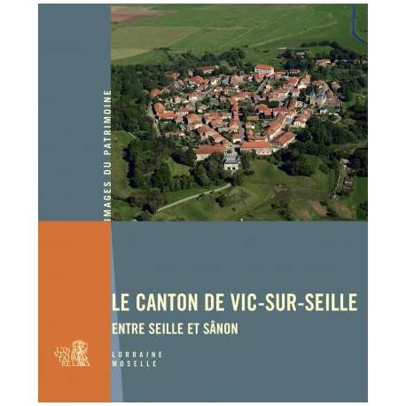 Images du patrimoine, le Canton de Vic-sur-Seille