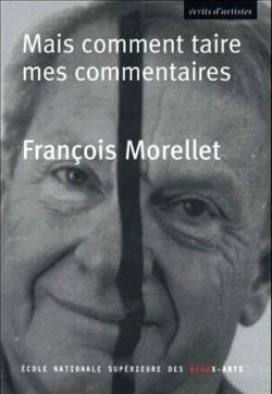 François Morellet, mais comment taire mes commentaires