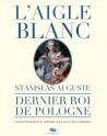 Catalogue d'exposition L'aigle blanc, Stanislas Auguste, dernier roi de Pologne