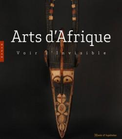 """Catalogue d'exposition """"Arts d'Afrique, voir l'invisible"""""""