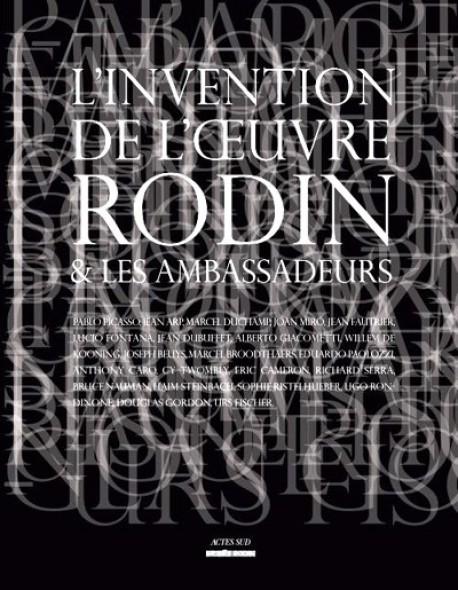 Catalogue d'exposition L'invention de l'oeuvre, Rodin et les ambassadeurs