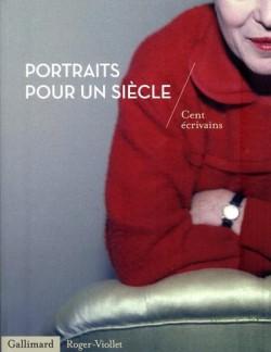 Portraits pour un siècle. Cent écrivains