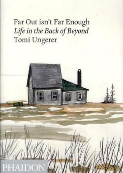 Tomi Ungerer, Far Out isn't Far Enough