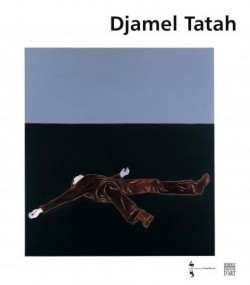 Catalogue d'exposition Djamel Tatah