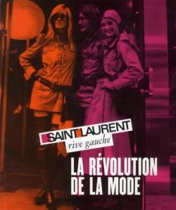 Catalogue d'exposition Saint Laurent rive gauche, la révolution de la mode