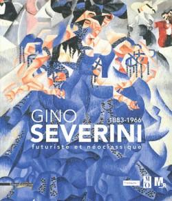 Catalogue d'exposition Gino Severini (1883-1966) - Futuriste et Néoclassique