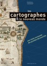 Les cartographes & les nouveaux mondes, une représentation normande des grandes découvertes