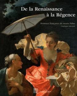 Collection du musée Fabre de Montpellier, de la Renaissance à la Régence