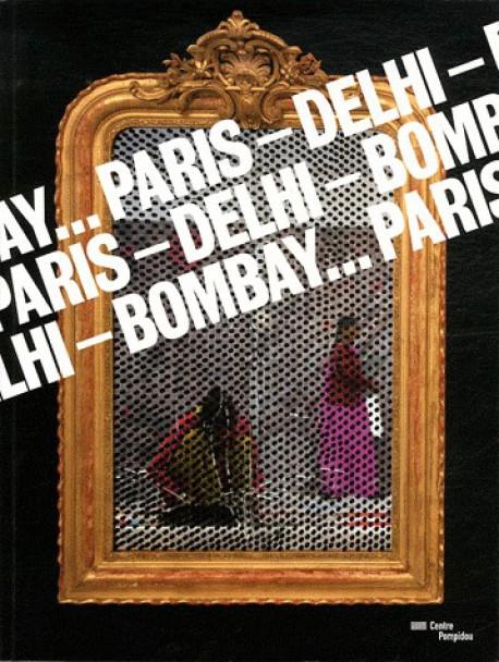Catalogue d'exposition Paris - Delhi - Bombay, Centre Pompidou