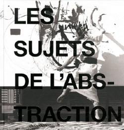 Catalogue d'exposition Les sujets de l'abstraction