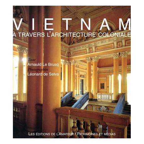 Vietnam à travers l'architecture coloniale