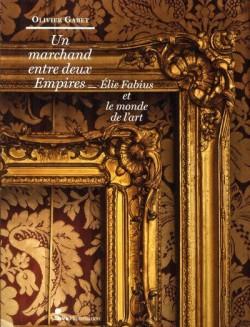 Un marchand entre deux empires, Élie Fabius et le monde de l'art