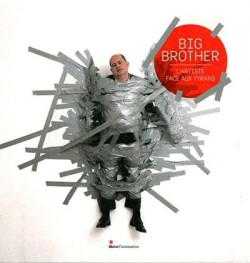 Catalogue d'exposition Big brother, l'artiste face au tyran