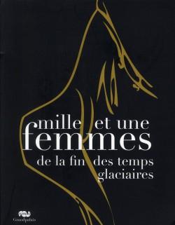 Catalogue d'exposition Mille et une femmes de la fin des temps glaciaires