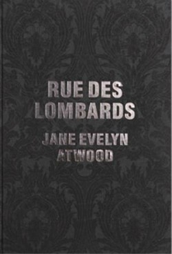 Jane Evelyn Atwood, rue des Lombards