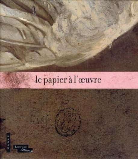 Catalogue d'exposition Le papier à l'oeuvre, musée du Louvre