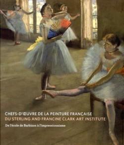 Catalogue d'exposition Chefs-d'oeuvre de la peinture française du Sterling and Francine Clark art institute