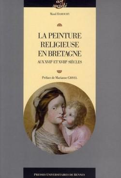 La peinture religieuse en Bretagne aux XVIIe et XVIIIe siècles