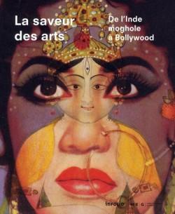 La saveur des arts, de l'Inde moghole à Bollywood