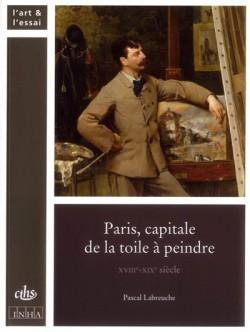 Paris, capitale de la toile à peindre, XVIII-XIXe siècles