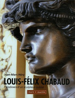 Louis-Félix Chabaud, paradoxes d'un sculpteur oublié