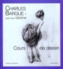 [Sold� -40%] Charles Bargue et Jean-L�on G�r�me : cours de dessin
