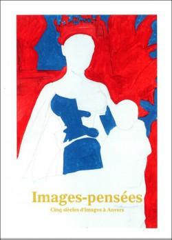 Catalogue d'exposition Images-Pensées, 5 siècles d'images à Anvers
