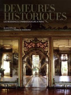 Demeures historiques, les résidences d'ambassadeurs à Paris
