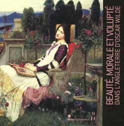 Catalogue d'exposition Beauté, morale et volupté dans l'Angleterre d'Oscar Wilde