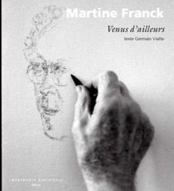 Catalogue d'exposition Martine Franck : Venus d'ailleurs, Peintres et sculpteurs à Paris depuis 1945