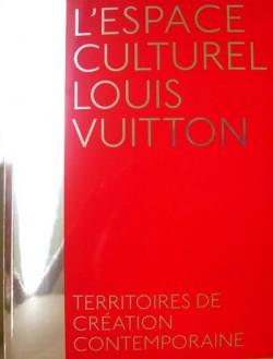 L'espace culturel Louis Vuitton, territoires de création contemporaine