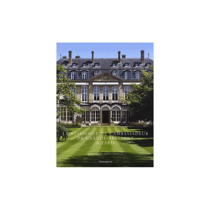 La r sidence de l 39 ambassadeur de grande bretagne paris - Office tourisme grande bretagne paris ...