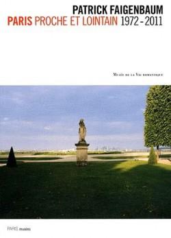 Catalogue d'exposition Patrick Faigenbaum, photographies, Paris proche et lointain